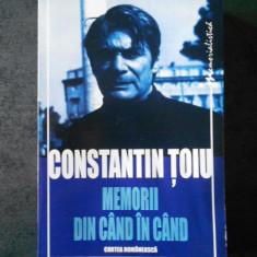 CONSTANTIN TOIU - MEMORII DIN CAND IN CAND (usor uzata, volumul 1)