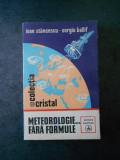 IOAN STANCESCU, SERGIU BALLIF - METEOROLOGIE ... FARA FORMULE