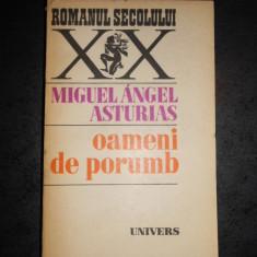 MIGUEL ANGEL ASTURIAS - OAMENI DE PORUMB