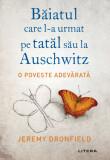 Baiatul care l-a urmat pe tatal sau la Auschwitz | Jeremy Dronfield