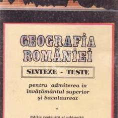 Geografia Romaniei. Sinteze, teste pentru admiterea in invatamantul superior si bacalaureat