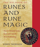 Big Book of Runes and Rune Magic: How to Interpret Runes, Rune Lore, and the Art of Runecasting