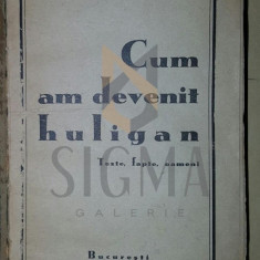 MIHAIL SEBASTIAN - CUM AM DEVENIT HULIGAN, 1935