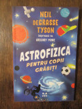 Astrofizica pentru copii grăbiți - Neil DeGrasse Tyson, Gregory Mone