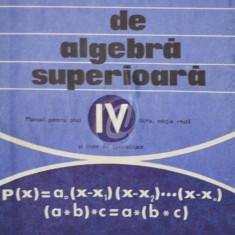 Elemente de algebra superioara. Manual pentru anul IV licee