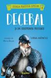 Decebal si un solomonar misterios - Simona Antonescu, Alexia Udriste, Alexia Udriste, Simona Antonescu