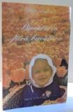 BUCATARIA FARA BUCATARIE de RODIA TILIANU , 1995