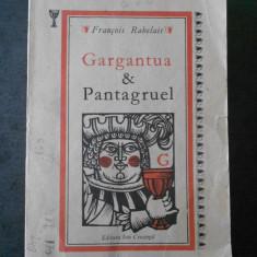 FRANCOIS RABELAIS - GARGANTUA & PANTAGRUEL (usor uzata)