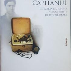 TARA LEGIUNEA CAPITANUL MISCAREA LEGIONARA IN DOCUMENTE DE ISTORIE ORALA 2008