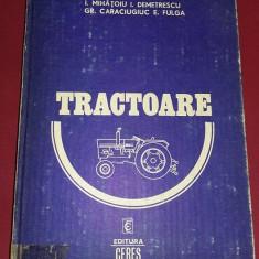 Carte veche,TRACTOARE-MIHATOIU-CARACIUGIUC-DEMETRESCU-FULGA,Int.ca NOUA,T.GRATUI