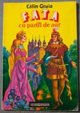 Călin Gruia - Fata cu părul de aur (ilustrații Raisa Iusein)