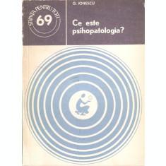 Ce Este Psihopatologia ? - G. Ionescu