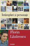 Intamplari si personaje/Florin Lazarescu