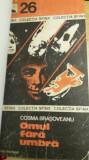 RWX 54 - OMUL FARA UMBRA - COSMA BRASOVEANU - EDITIA 1975