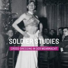 Soldier Studies: Cross-Dressing in Der Wehrmacht