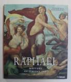 RAFFAELLO SANTI , KNOWN AS RAPHAEL ( 1483 - 1520 ) , MASTERS OF ITALIAN ART by STEPHANIE BUCK and PETER HOHENSTATT , 2016