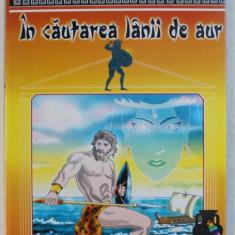 IN CAUTAREA LANII DE AUR - LEGENDELE OLIMPULUI , text NICU GECSE , ilustratii de SERBAN ANDREESCU , 2003