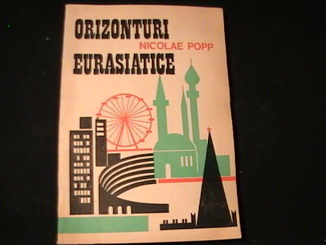 ORIZONTURI EURASIATICE--NICOLAE POP-DE LA CAPUL ROCA LABAIKAL-250 PG-