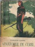 Vanatorul de cerbi - Fenimore Cooper