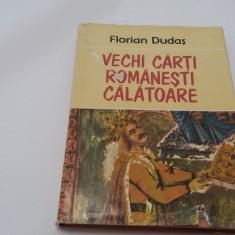 VECHI CARTI ROMANESTI CALATOARE , FLORIAN DUDAS,RF14/0