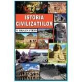 Istoria civilizatiilor - Florence Braunstein