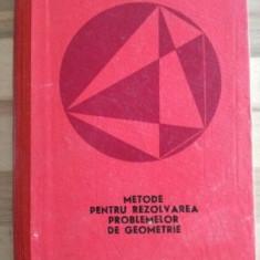 Metode pentru rezolvarea problemelor de geometrie- Gh. A. Chitei
