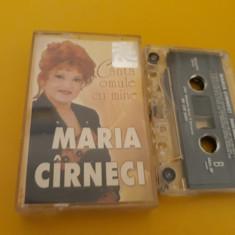 CASETA AUDIO MARIA CIRNECI-CANTA OMULE CU MINE ORIGINALA