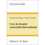Curs de dreptul comertului international - Claudiu-Paul Buglea, Daniel Petrache