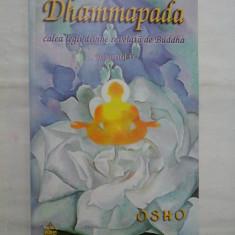 Dhammapada calea legii divine revelata de Buddha -OSHO- Editura Ram, 2003
