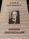 SCRISORI CREPUSCULARE - VASILE LOVINESCU, ED ROSMARIN 1995,186 PAG