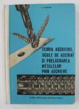 TEORIA ASCHIERII SCULE DE ASCHIAT SI PRELUCRAREA METALELOR PRIN ASCHIERE - MANUAL PENTRU SCOLI TEHNICE DE MAISTRI de V. RADETCHI , 1969