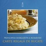 Cartea regala de bucate | Principesa Margareta A Romaniei