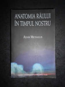 ADAM MICHAELIS - ANATOMIA RAULUI IN TIMPUL NOSTRU