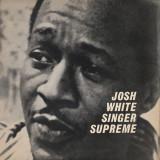 VINIL Josh White – Singer Supreme - VG -