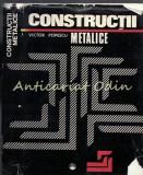 Cumpara ieftin Constructii Metalice - Victor Popescu - Tiraj: 5375 De Exemplare