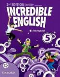 Incredible English. 5. Activity Book/Peter Redpoth, Sarah Philips, Kirstie Grainger, Oxford University Press