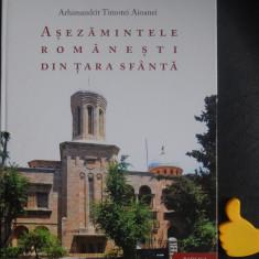 Asezamintele romanesti din Tara Sfanta Arhimandrit Timotei Aioanei