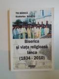 BISERICA SI VIATA RELIGIOASA IANCA ( 1834 - 2010 ) de TITI BANICA , ECATERINA BANICA, 2010