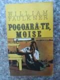 Pogoara-te, Moise - William Faulkner ,533228