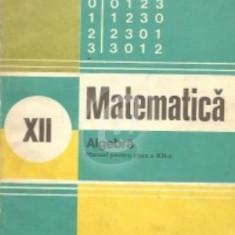 Matematica. Algebra. Manual pentru clasa a XII-a (1984)