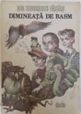 DIMINEATA DE BASM de ADA TEODORESCU FARTAIS , coperta si ilustratiile de DRAGOS PATRASCU , 1989
