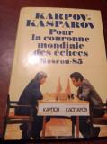 KARPOV KASPAROV  POUR LA COURONNE  MANDIALE DES ECHECS SAH