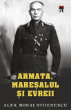 Armata, Maresalul si evreii | Alex Mihai Stoenescu