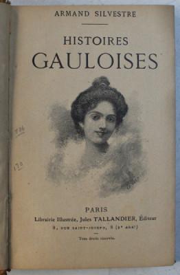 HISTOIRES GAULOISES par ARMAND SILVESTRE , EDITIE INTERBELICA foto