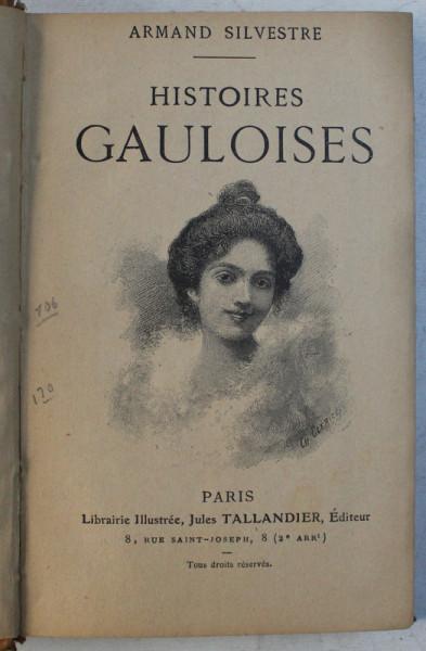 HISTOIRES GAULOISES par ARMAND SILVESTRE , EDITIE INTERBELICA