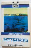 Andrei Belîi - Petersburg (Univers, 1999; trad. Al. Calais; postf. Tamara Gane)