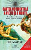 Cartea occidentala a vietii si a mortii. Teorii despre reincarnare, inviere, disparitie, recurenta.../Selim Aissel, Prestige