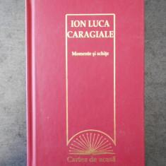 ION LUCA CARAGIALE - MOMENTE SI SCHITE
