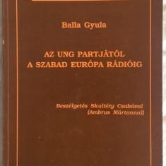 Skultéty Csaba - Az Ung partjatol a szabad Europa Radioig - 1003 (carte pe limba maghiara)