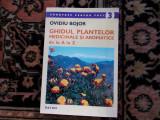Ovidiu Bojor - Ghidul plantelor medicinale si aromatice de la A la Z.
